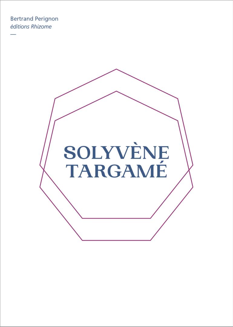 Solyvène Targamé (éditions Rhizome, 2020)